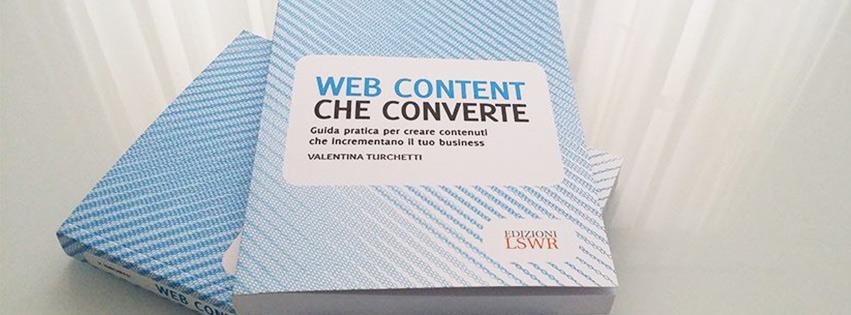 """È Uscito Il Mio Libro """"Web Content Che Converte""""!"""